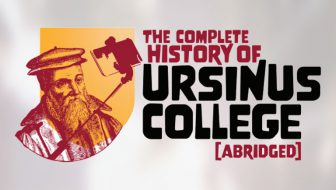 Dinner & A Show: Theater: The Complete History of Ursinus College (Abridged)